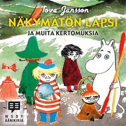 Jansson, Tove - Näkymätön lapsi ja muita kertomuksia, äänikirja