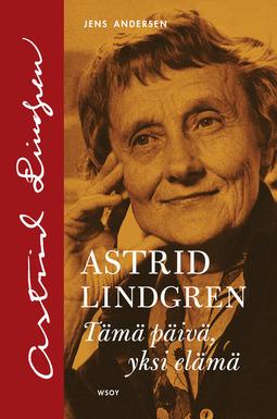 Andersen, Jens - Astrid Lindgren - Tämä päivä, yksi elämä, e-kirja