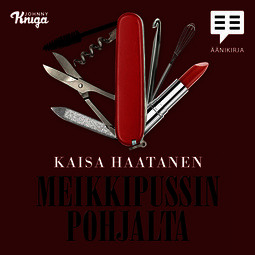 Haatanen, Kaisa - Meikkipussin pohjalta, äänikirja