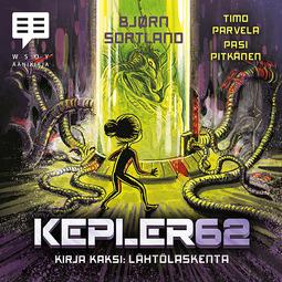 Parvela, Timo - Kepler62 Kirja kaksi: Lähtölaskenta, audiobook