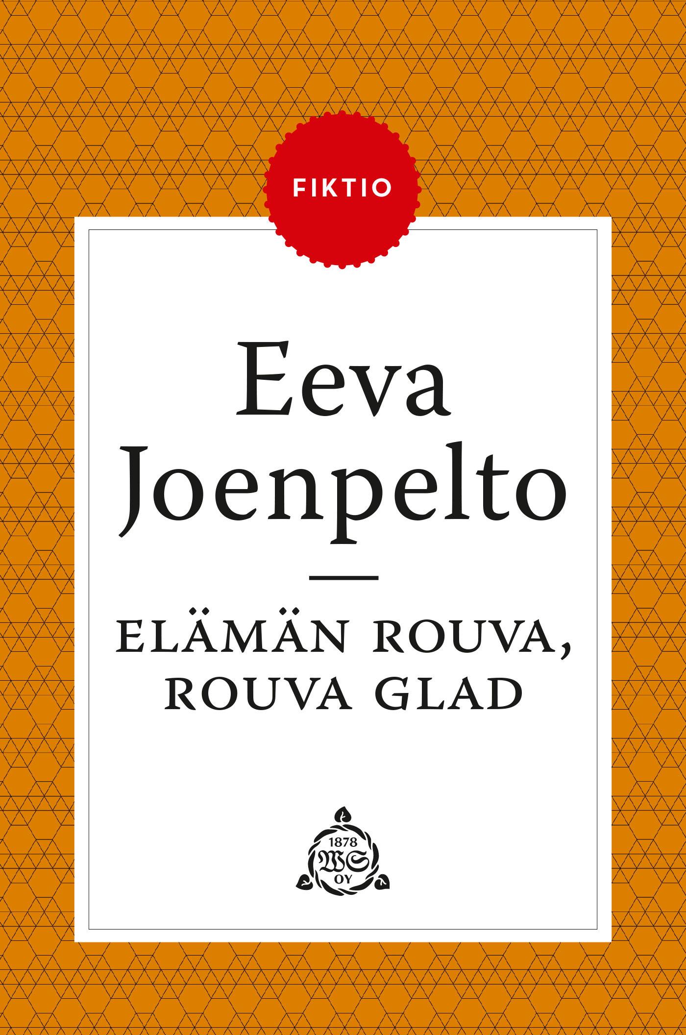 Joenpelto, Eeva - Elämän rouva, rouva Glad, ebook