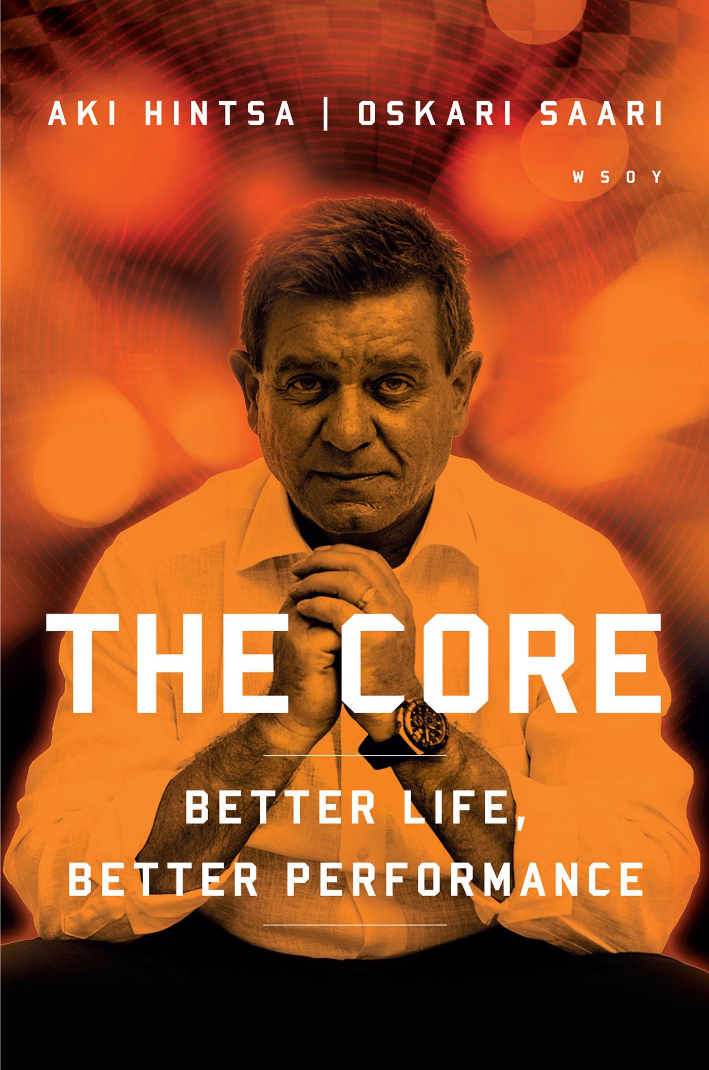 Saari, Oskari - The Core: Better Life, Better Performance, ebook