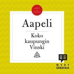 Aapeli - Koko kaupungin Vinski, äänikirja