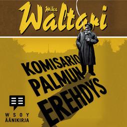 Waltari, Mika - Komisario Palmun erehdys: Komisario Palmu II, äänikirja