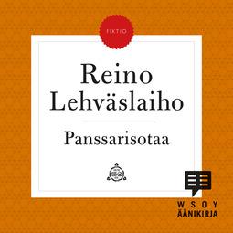 Lehväslaiho, Reino - Panssarisotaa, äänikirja