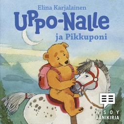 Karjalainen, Elina - Uppo-Nalle ja Pikkuponi, äänikirja