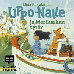 Karjalainen, Elina - Uppo-Nalle ja Merikarhun tytär, äänikirja