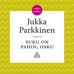 Parkkinen, Jukka - Suku on pahin, Osku, äänikirja