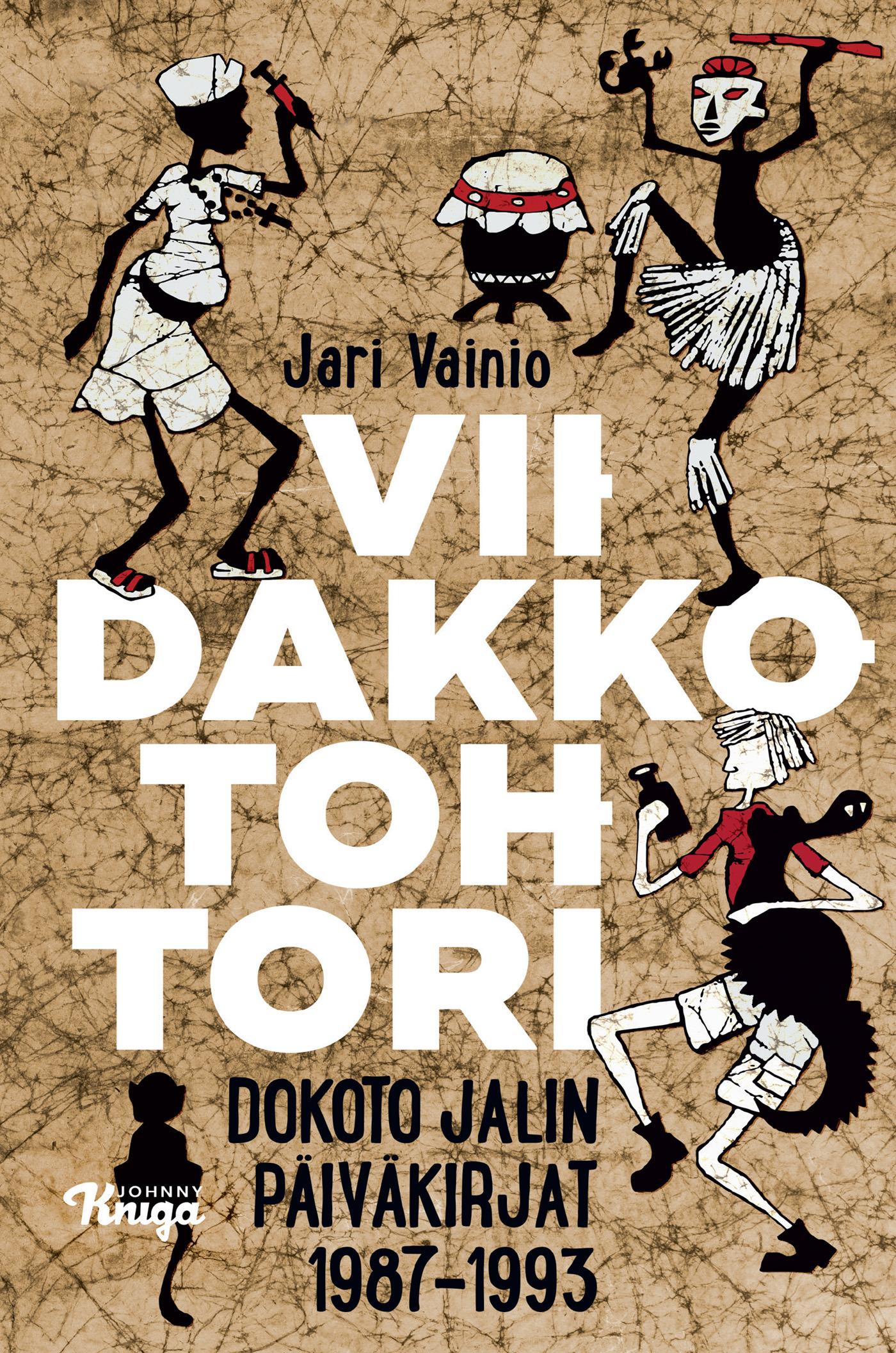 Vainio, Jari - Viidakkotohtori: Dokoto Jalin päiväkirjat, e-kirja
