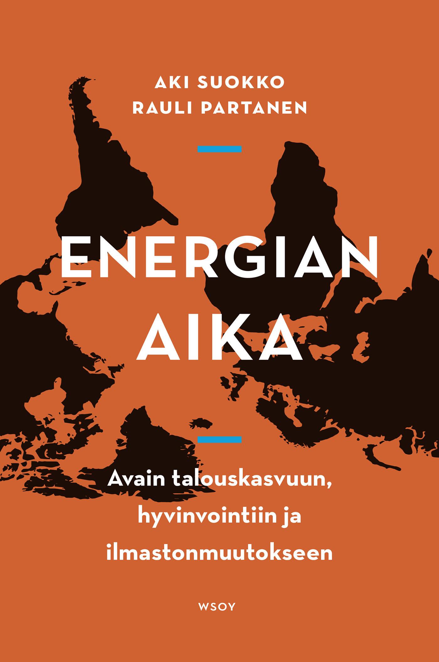 Suokko, Aki - Energian aika: Avain talouskasvuun, hyvinvointiin ja ilmastonmuutokseen, e-kirja
