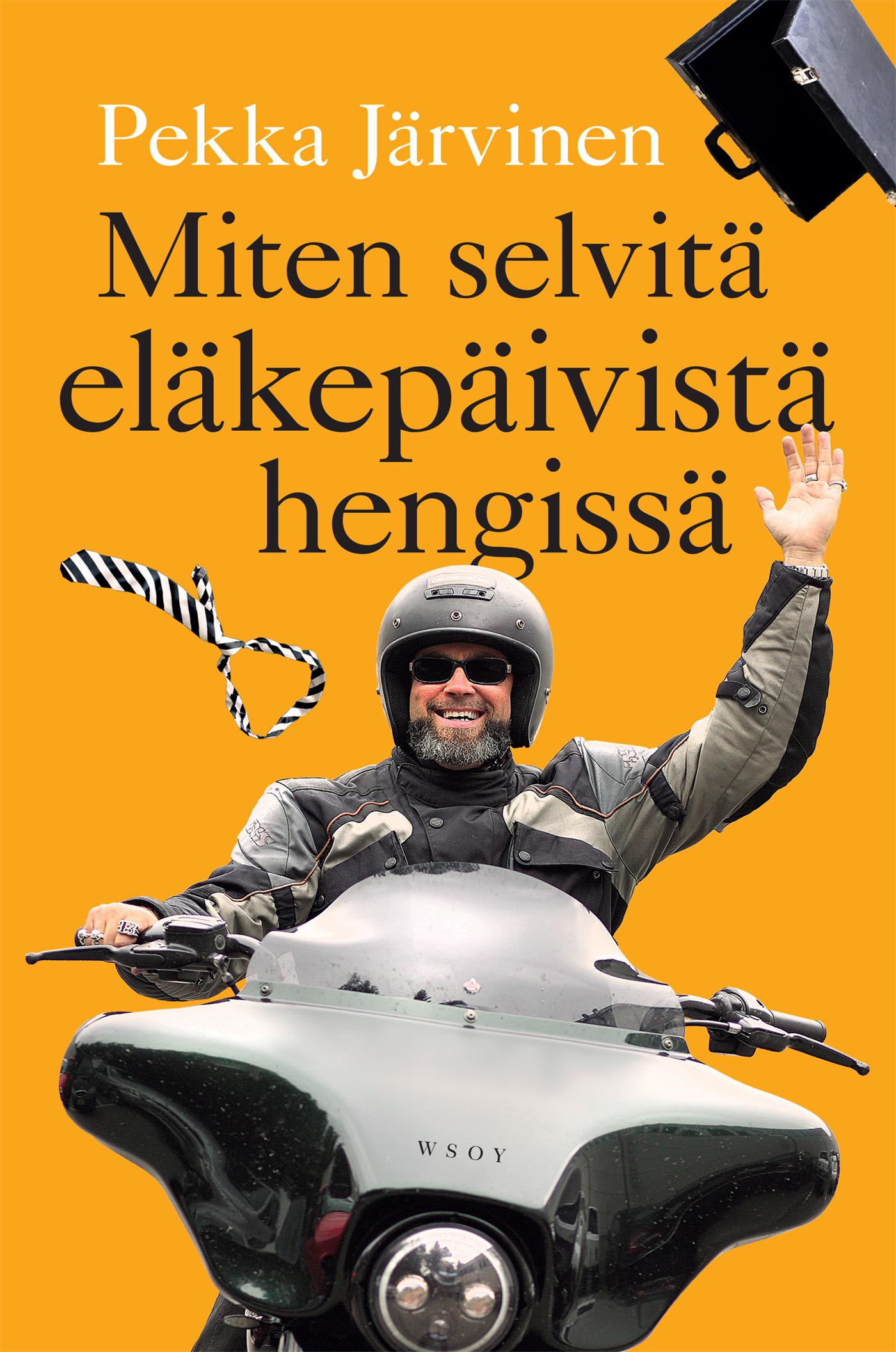 Järvinen, Pekka - Miten selvitä eläkepäivistä hengissä, e-kirja