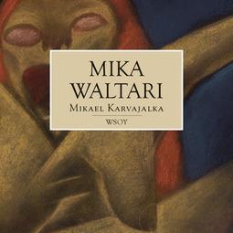 Waltari, Mika - Mikael Karvajalka, äänikirja