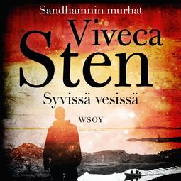 Sten, Viveca - Syvissä vesissä: Sandhamnin murhat 1, äänikirja