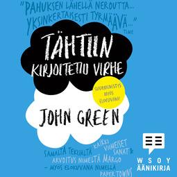 Green, John - Tähtiin kirjoitettu virhe, audiobook