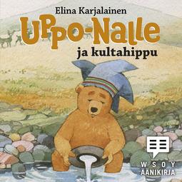 Karjalainen, Elina - Uppo-Nalle ja kultahippu, äänikirja