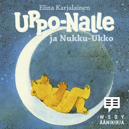 Karjalainen, Elina - Uppo-Nalle ja Nukku-Ukko, äänikirja