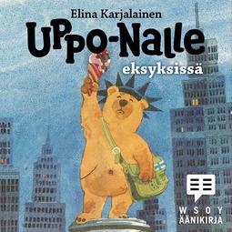 Karjalainen, Elina - Uppo-Nalle eksyksissä, äänikirja