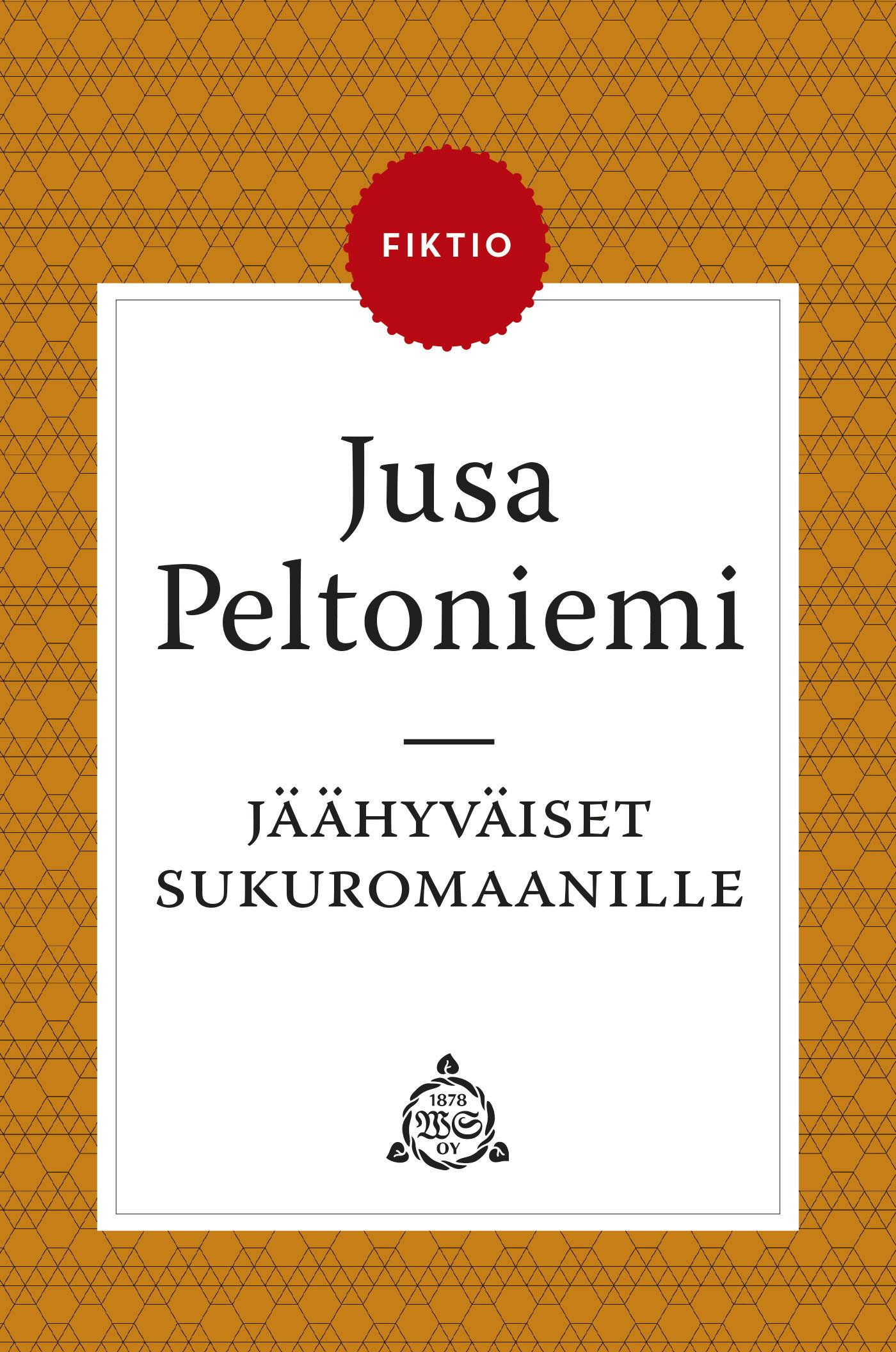 Peltoniemi, Jusa - Jäähyväiset sukuromaanille: Talonpoikaisrapsodia. Tislattu mutta lyhentämätön, e-kirja