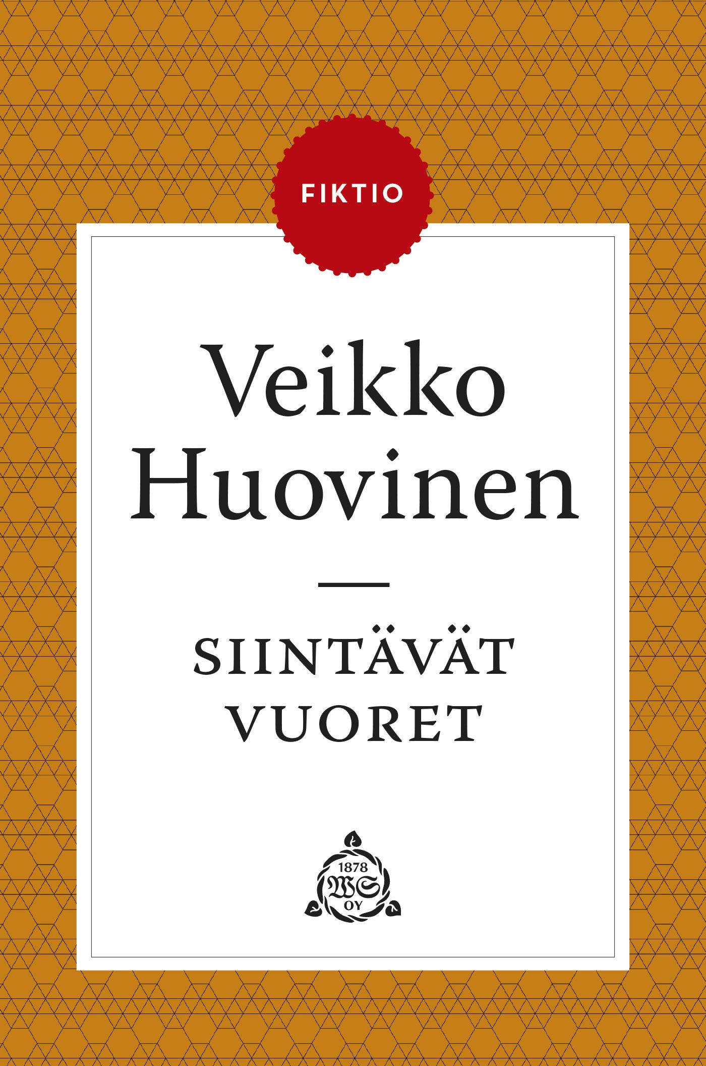 Huovinen, Veikko - Siintävät vuoret, ebook