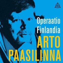 Paasilinna, Arto - Operaatio Finlandia, äänikirja