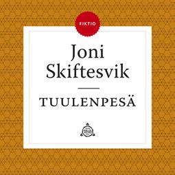 Skiftesvik, Joni - Tuulenpesä, äänikirja