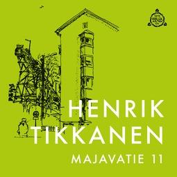 Tikkanen, Henrik - Majavatie 11, äänikirja