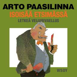 Paasilinna, Arto - Isoisää etsimässä, äänikirja