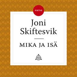 Skiftesvik, Joni - Mika ja isä, äänikirja
