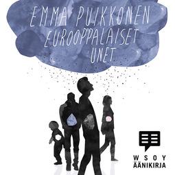 Puikkonen, Emma - Eurooppalaiset unet, äänikirja