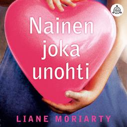 Moriarty, Liane - Nainen joka unohti, äänikirja