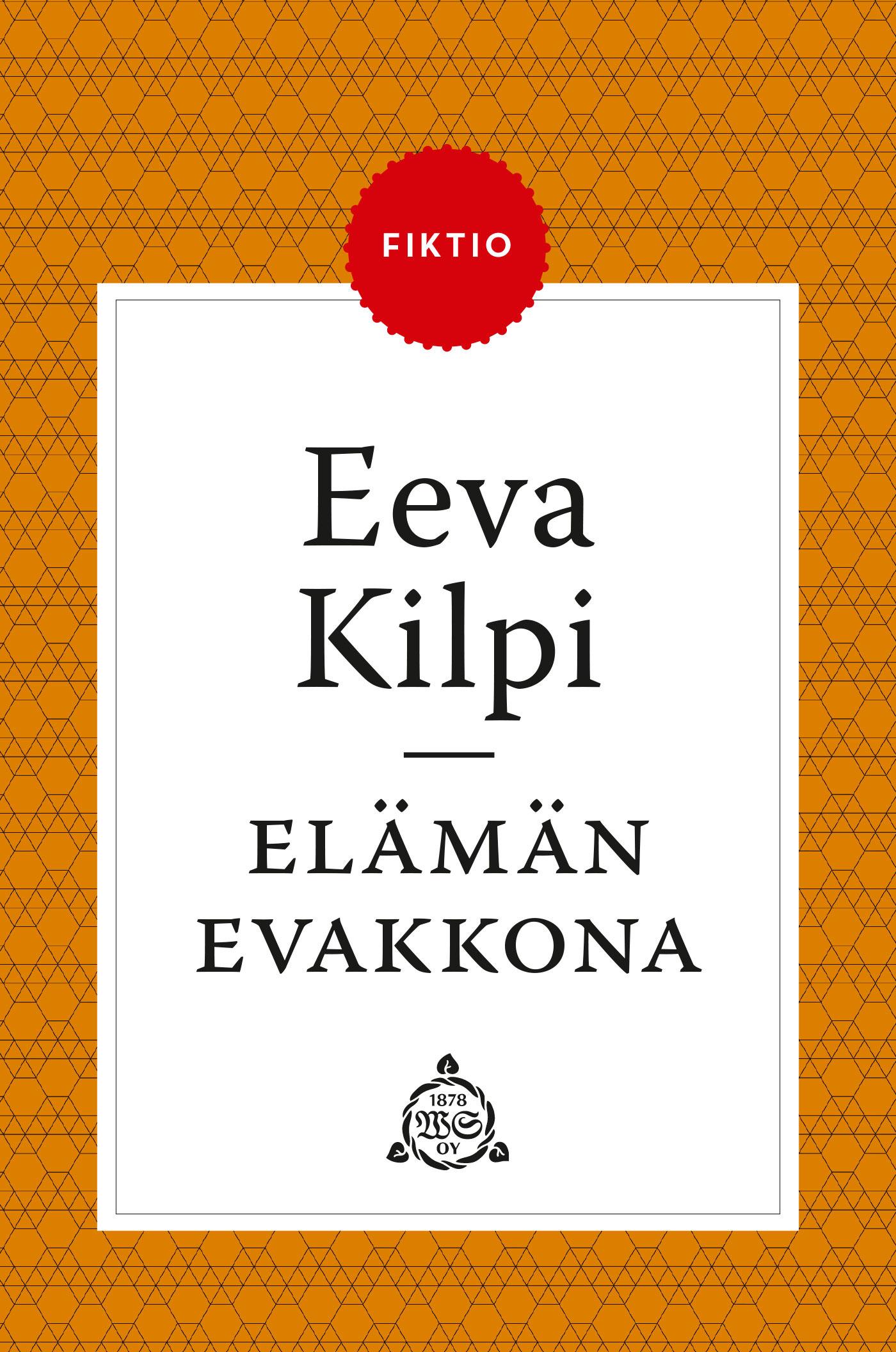 Kilpi, Eeva - Elämän evakkona, e-kirja