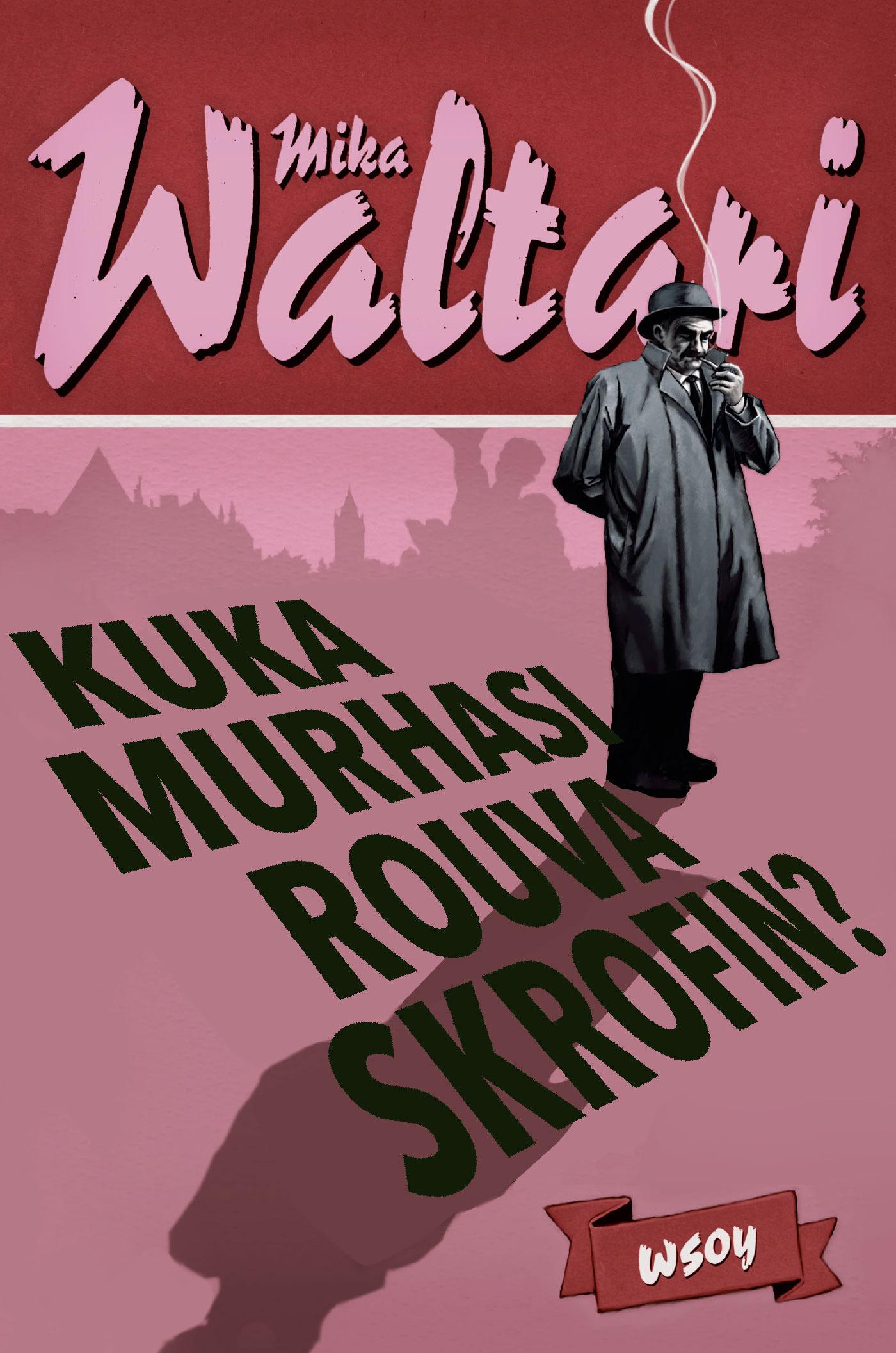 Waltari, Mika - Kuka murhasi rouva Skrofin?: Komisario Palmu I, e-kirja