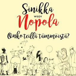 Nopola, Sinikka - Onko teillä tämmöistä?, äänikirja