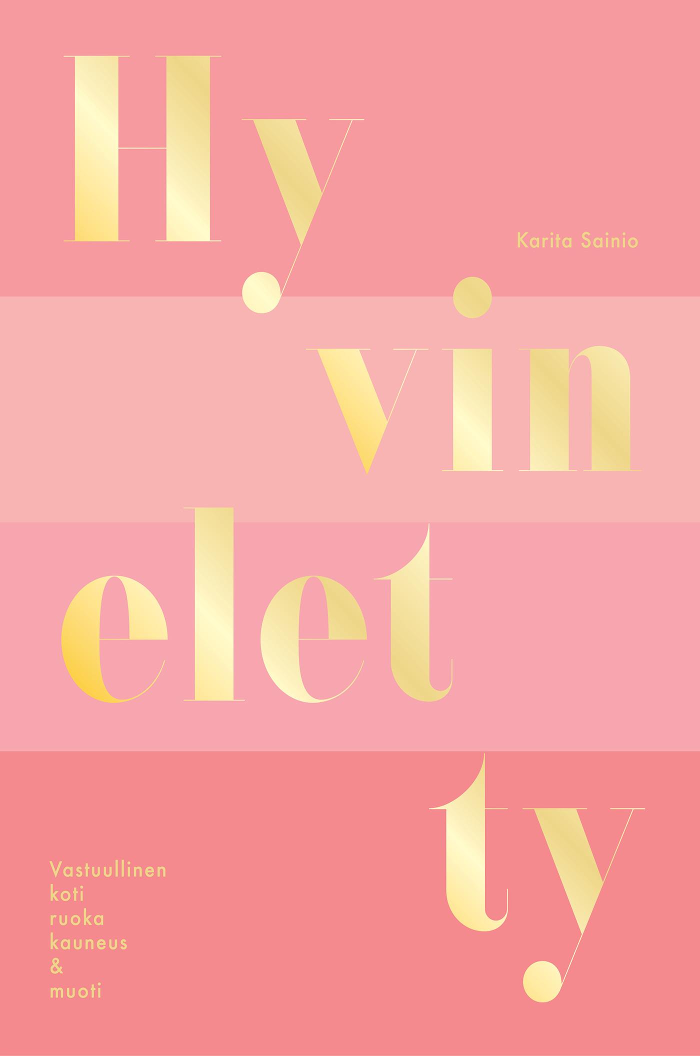 Sainio, Karita - Hyvin eletty: Vastuullinen koti, ruoka, kauneus ja muoti, e-kirja
