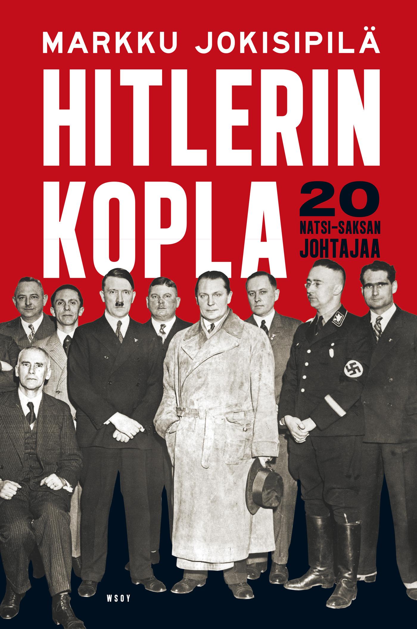 Jokisipilä, Markku - Hitlerin kopla: 20 natsi-Saksan johtajaa, e-kirja