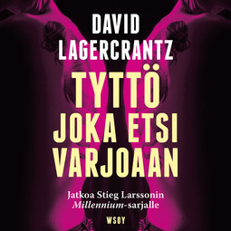 Lagercrantz, David - Tyttö joka etsi varjoaan, audiobook