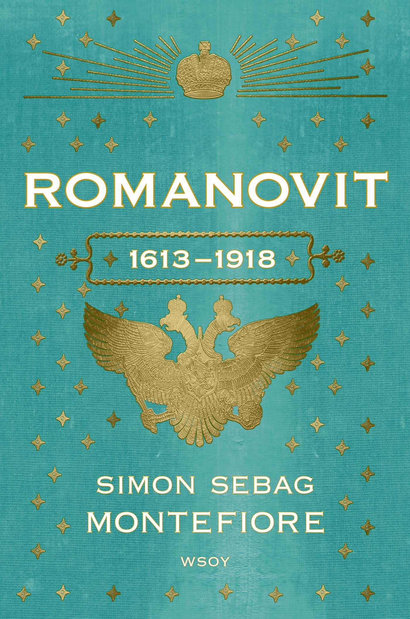 Montefiore, Simon Sebag - Romanovit: 1613-1918, e-kirja