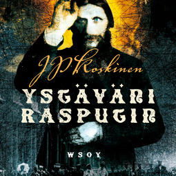 Koskinen, Juha-Pekka - Ystäväni Rasputin, äänikirja