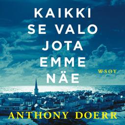 Doerr, Anthony - Kaikki se valo jota emme näe, äänikirja