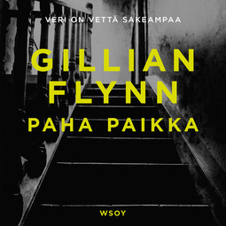 Flynn, Gillian - Paha paikka, äänikirja