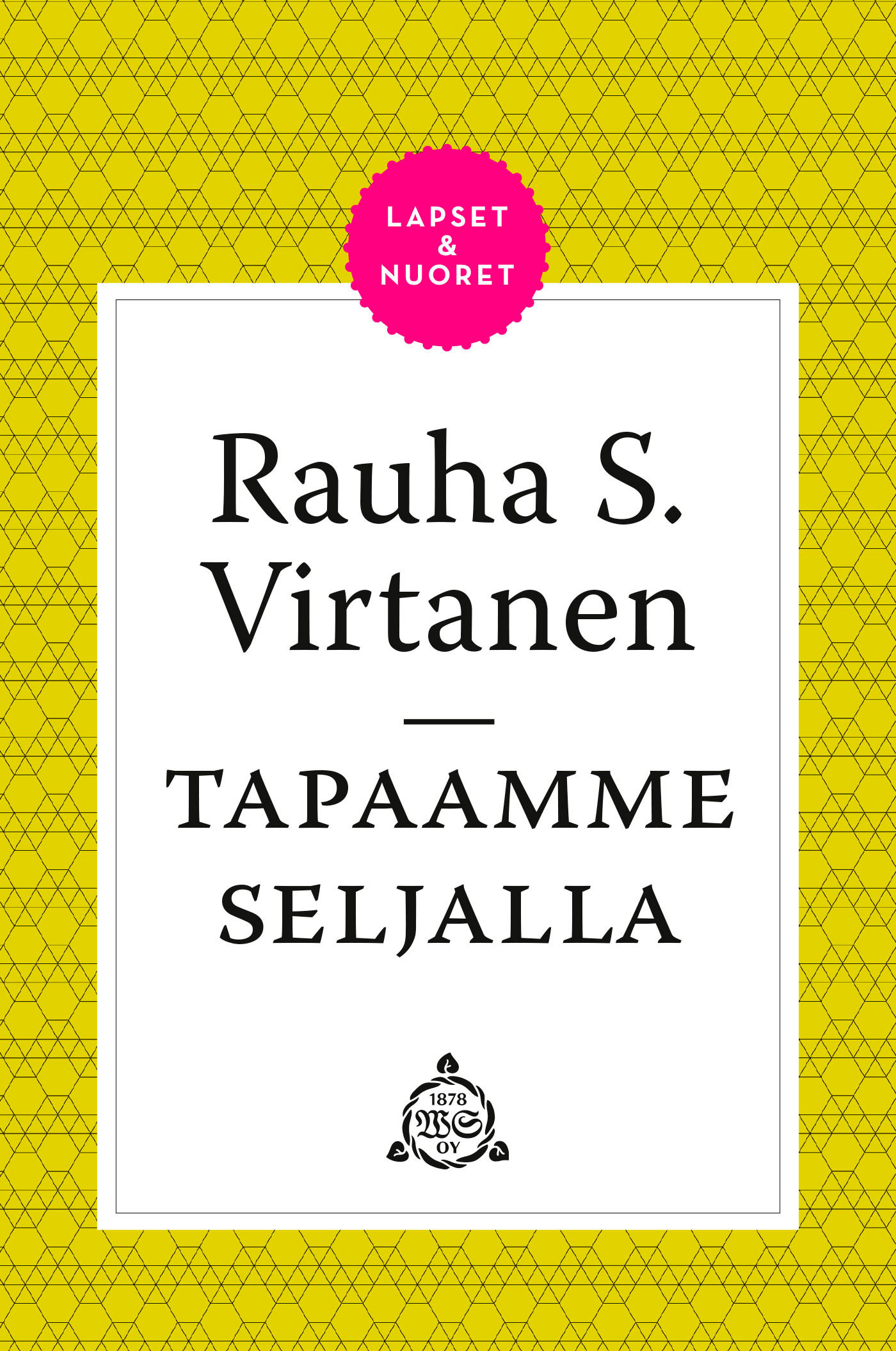 Virtanen, Rauha S. - Tapaamme Seljalla, e-kirja