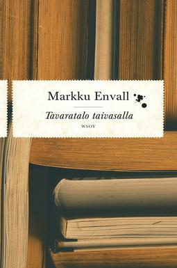 Envall, Markku - Tavaratalo taivasalla, e-kirja