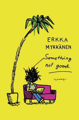 Mykkänen, Erkka - Something not good, e-kirja