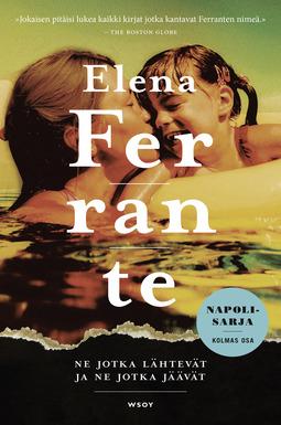 Ferrante, Elena - Ne jotka lähtevät ja ne jotka jäävät, e-kirja