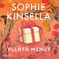 Kinsella, Sophie - Yllätä minut, äänikirja