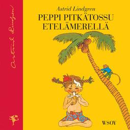 Lindgren, Astrid - Peppi Pitkätossu Etelämerellä (uusi suomennos), äänikirja