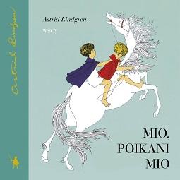 Lindgren, Astrid - Mio, poikani Mio, audiobook
