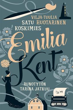 Huotarinen, Vilja-Tuulia - Emilia Kent - Runotytön tarina jatkuu, e-kirja
