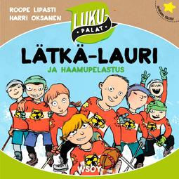 Lipasti, Roope - Lätkä-Lauri ja haamupelastus: Lukupalat, äänikirja