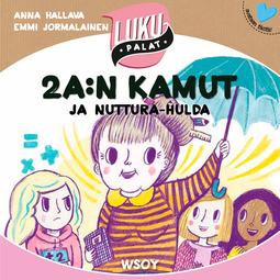Hallava, Anna - 2 A:n kamut ja Nuttura-Hulda: Lukupalat, audiobook